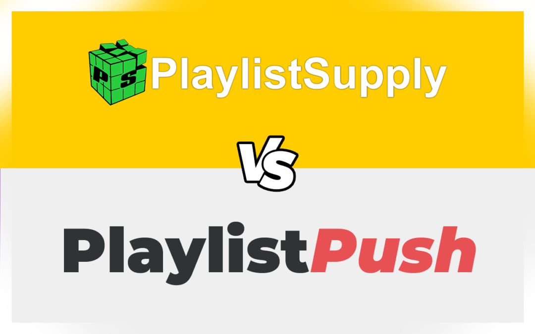 PlaylistSupply vs PlaylistPush – What's The Better Option For Independent Artists in 2021